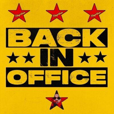 """Mayorkun – """"Back In Office"""""""