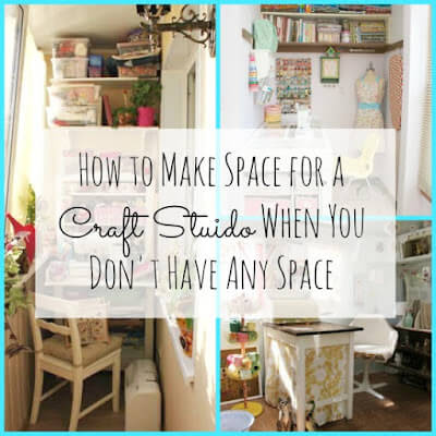 How to Make Space for a Craft Studio When You Don't Have Any Space