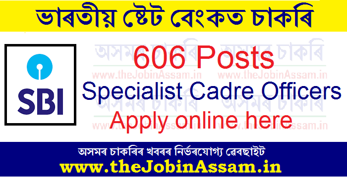 SBI Recruitment 2021 - Apply 606 Specialist Cadre Officers