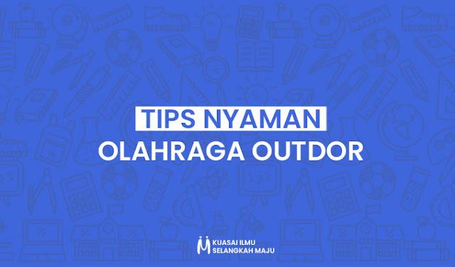 Tips Agar Nyaman Berolahraga Outdor