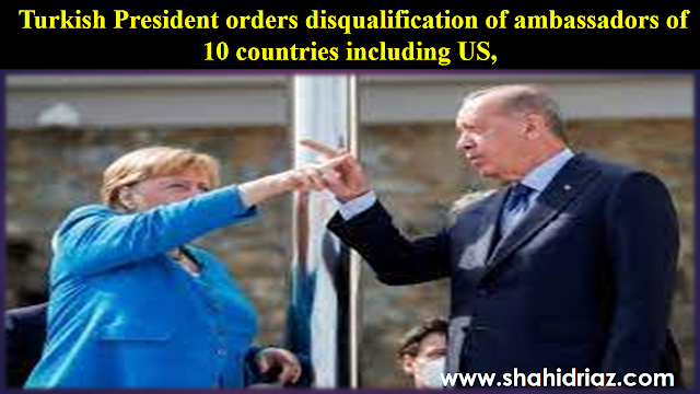 Turkish President orders disqualification of ambassadors of 10 countries including US,