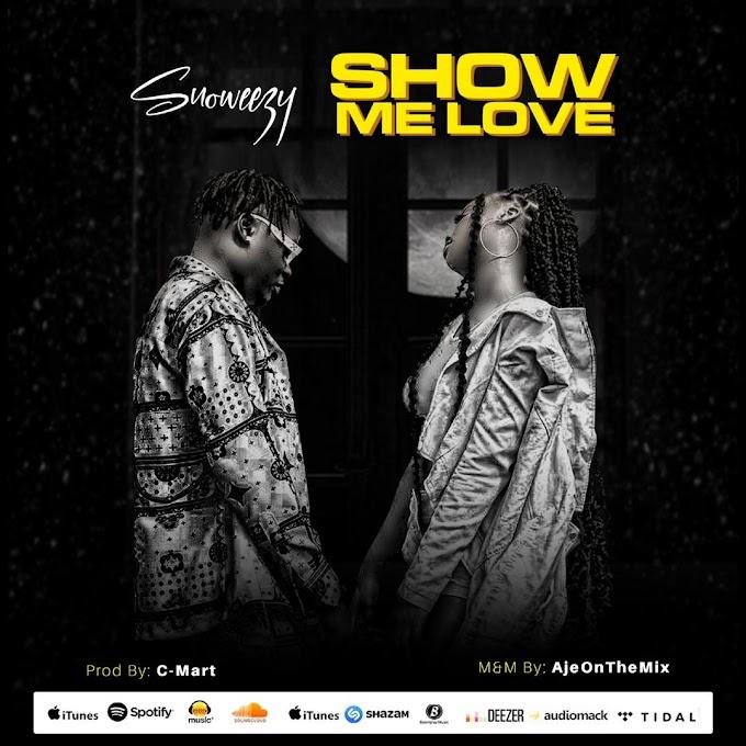 MP3: Snoweezy - Show Me Love