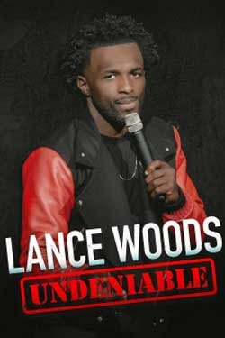 Lance Woods: Undeniable (2021)