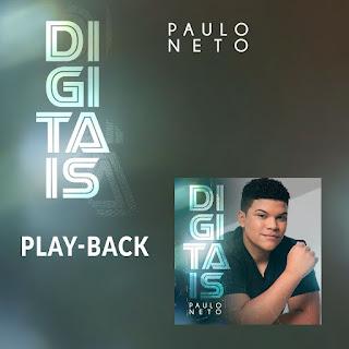 Baixar Música Gospel Digitais (Playback) - Paulo Neto Mp3