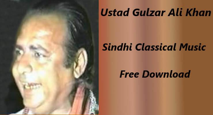 Ustad Gulzar Ali Khan - Sindhi  Classical Music Free Download