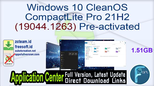 Windows 10 CleanOS CompactLite Pro 21H2 (19044.1263) Pre-activated