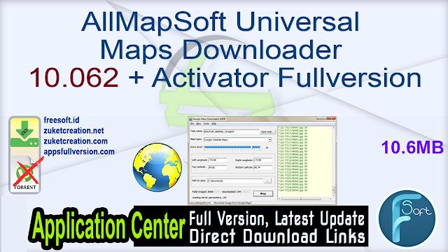 AllMapSoft Universal Maps Downloader 10.062 + Activator Fullversion