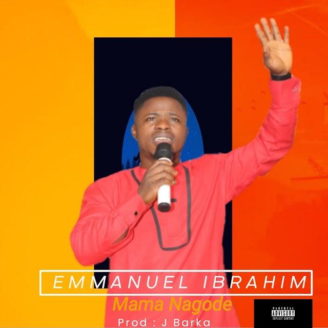 Music : Emmanuel Ibrahim - Mama Nagode - Produced By J - Barka