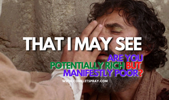 THAT I MAY SEE| ARE YOU POTENTIALLY RICH BUT MANIFESTLY POOR?|30th Sunday|Year B