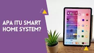 Mengenal Apa Itu Smart Home System