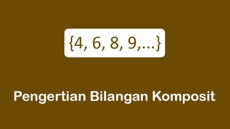 pengertian bilangan komposit lengkap dengan contohnya