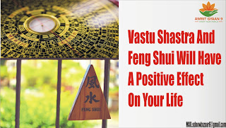 Vastu Shastra And Feng Shui Will Have A Positive Effect On Your Life