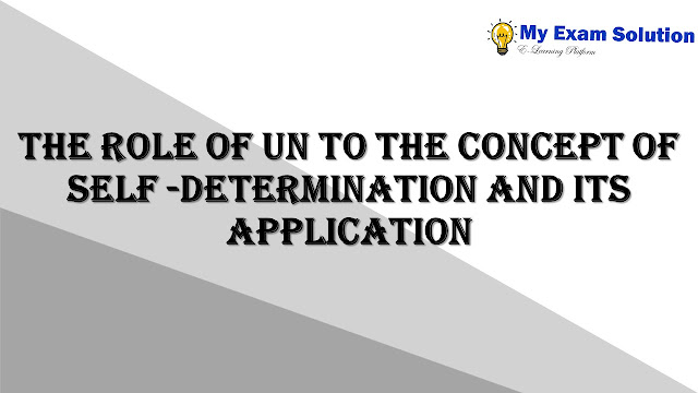 The role of UN to the concept of self -determination and its application