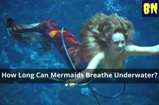 How Long Can Mermaids Breathe Underwater?