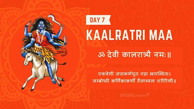 9 Nine forms of Maa Durga - Day 7 Goddess Kalratri Maa, Mantra, Stuti, Prathna Navratri Colours