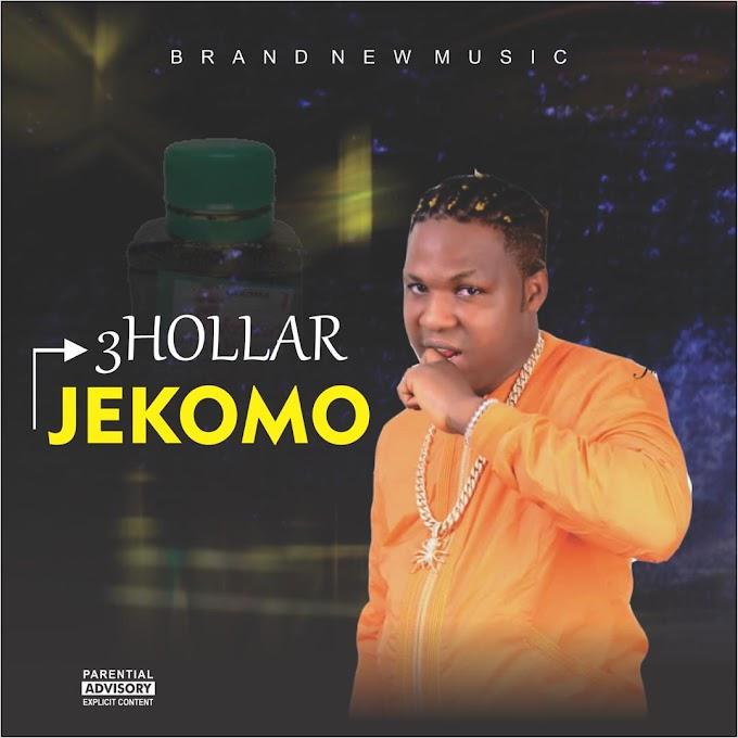 [Music] 3Hollar - Jekomo