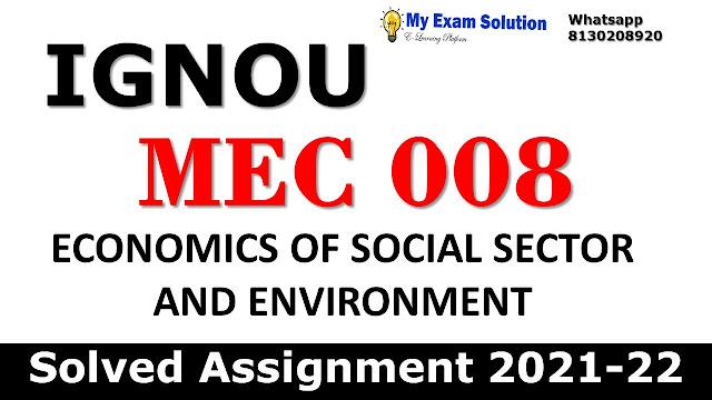 MEC 008 Solved Assignment 2021-22