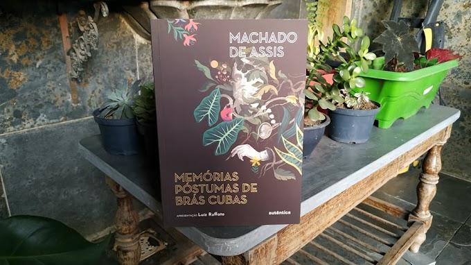 [RESENHA #842] MEMÓRIAS PÓSTUMAS DE BRÁS CUBAS - MACHADO DE ASSIS