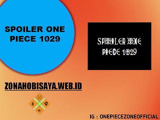 Spoiler Manga One Piece Chapter 1029 BAHASA INDONESIA
