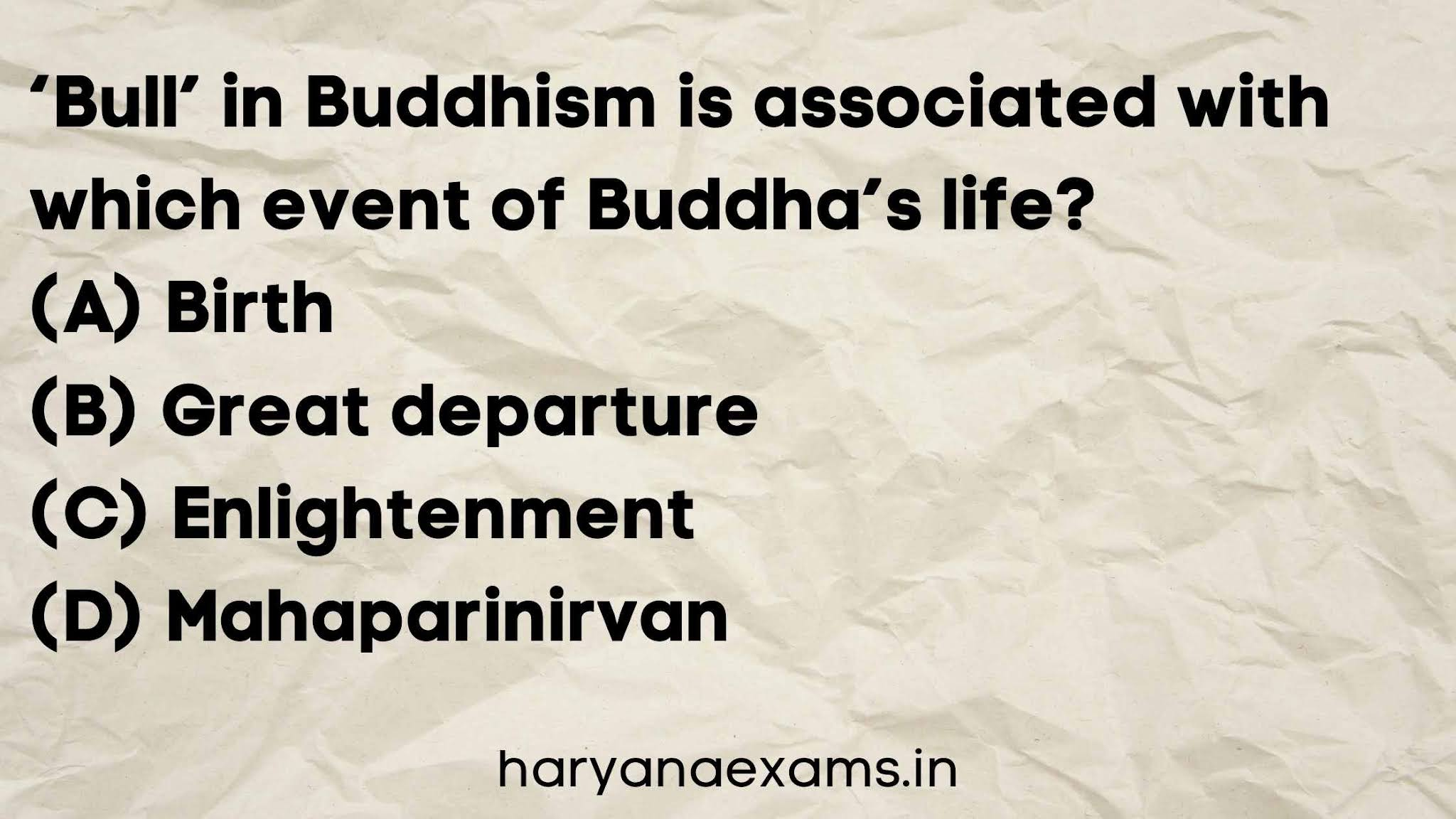 'Bull' in Buddhism is associated with which event of Buddha's life?