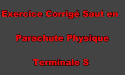 Exercices Corrigés Saut en Parachute Physique Terminale S