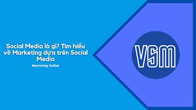 Social Media là gì? Tìm hiểu về Marketing trên Social