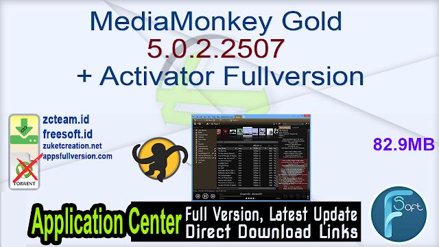 MediaMonkey Gold 5.0.2.2507 + Activator Fullversion