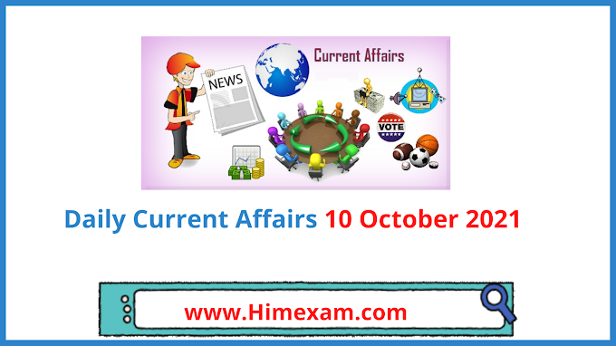 Daily Current Affairs 10 October 2021