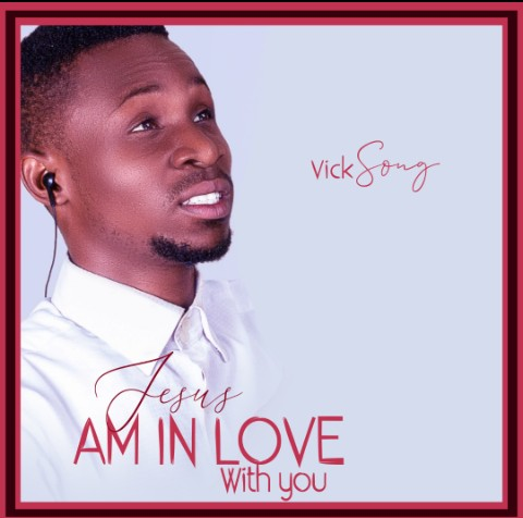 [Gospel music] Vick Song - Jesus Am in Love with you