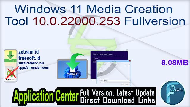 Windows 11 Media Creation Tool 10.0.22000.253 Fullversion