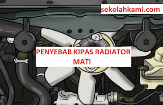 penyebab kipas radiator mati
