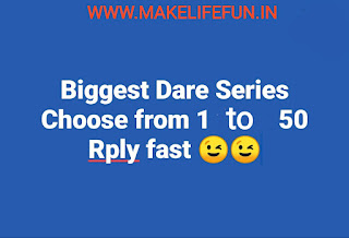 Share whatsapp dare with your love #romantic dare,Hard WhatsApp Dare, Best Dares to play with your crush,Biggest Dare Series Choose from 1 to 50,  Emoji Dare Questions, Dare Game for Lovers.