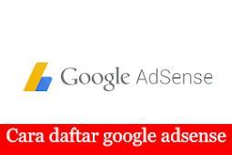 Cara daftar google adsense