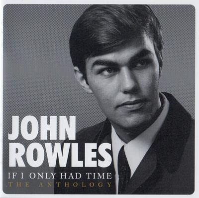 John Rowles - 2016 - If I Only Had The Time (The Anthology) (2 Cd's) @320. With Covers.