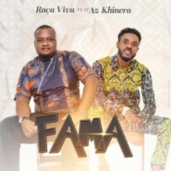 Raça Viva feat. AZ Khinera - Fama (2021) [Download]