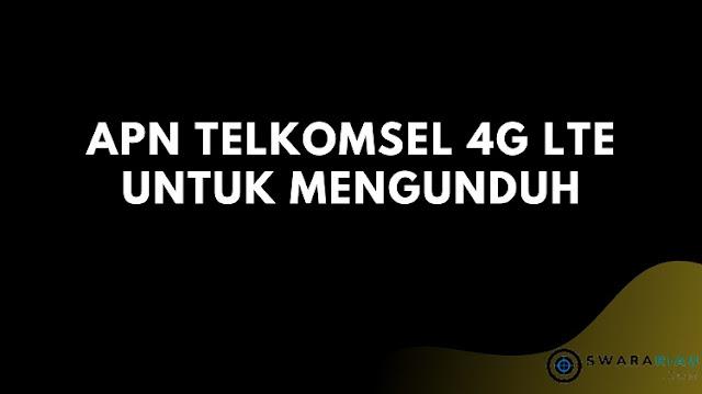 APN Telkomsel 4G LTE untuk Mengunduh