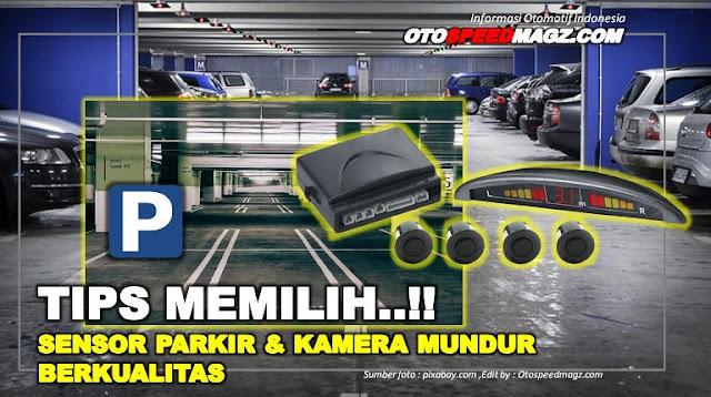 Tips-Memilih-Merk-Sensor-Parkir-&-Kamera-Mobil-Terbaik-&-Berkualitas
