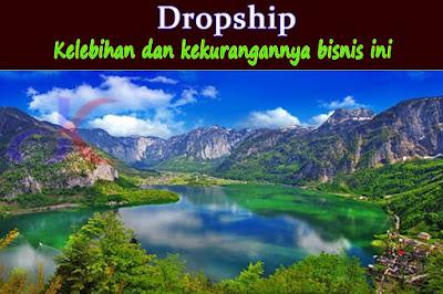 Dropship | Kelebihan dan kekurangannya bisnis ini