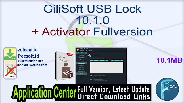 GiliSoft USB Lock 10.1.0 + Activator Fullversion