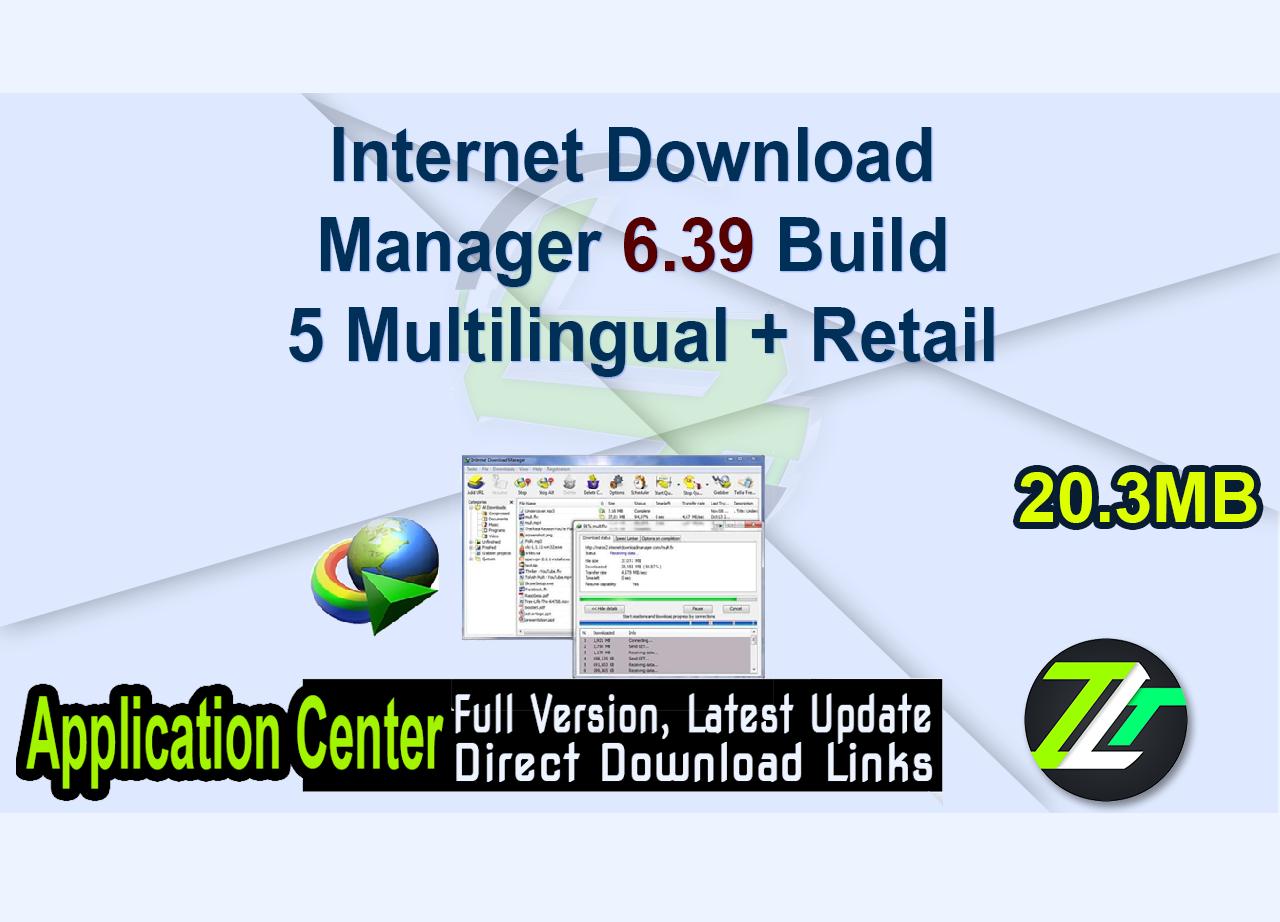 Internet Download Manager 6.39 Build 5 Multilingual + Retail