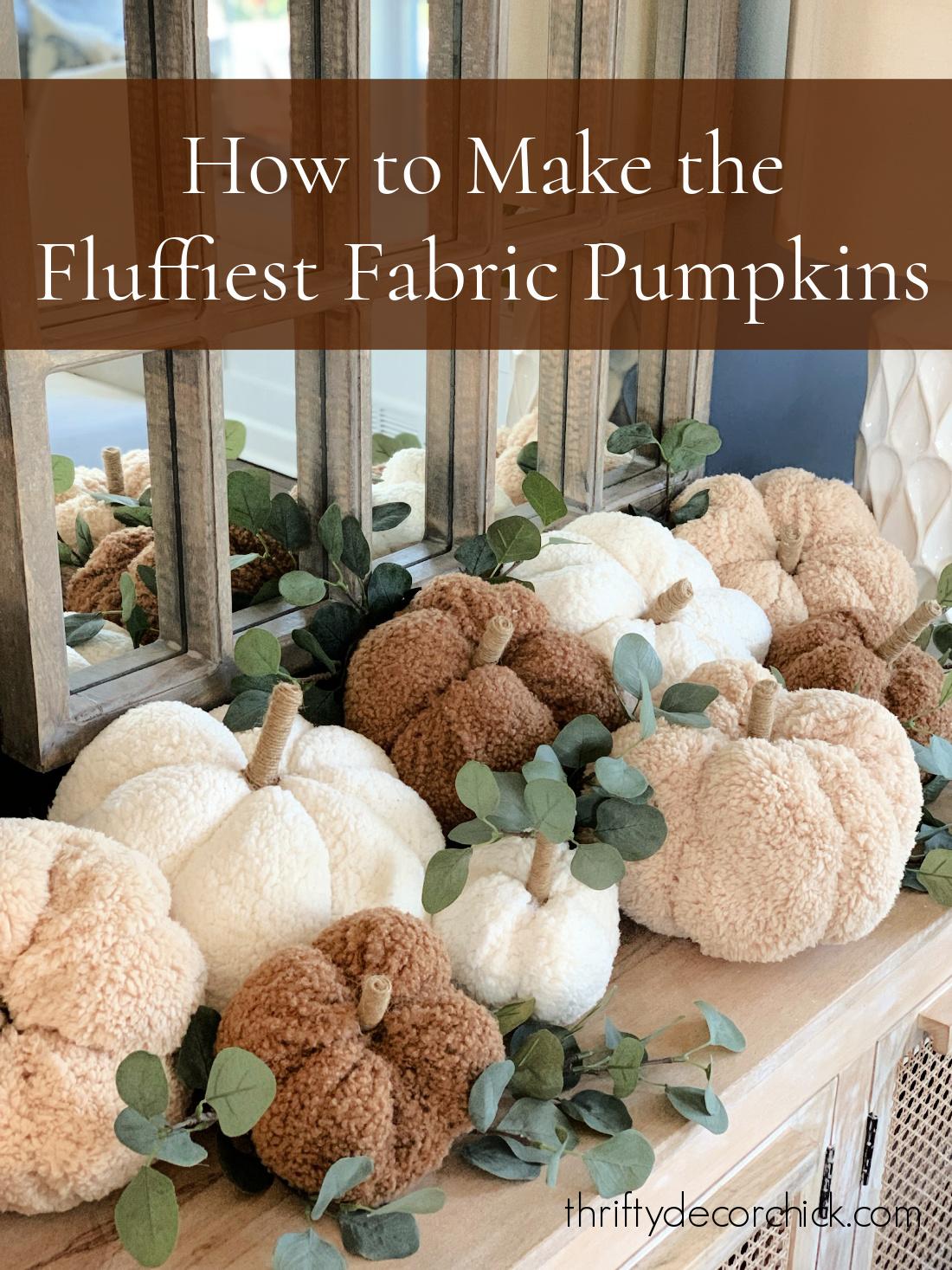 How to make fluffy stuffed pumpkins
