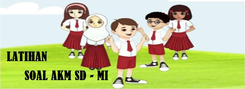 Latihan Soal ANBK SD MI Literasi Dan Numerasi Tahun 2021