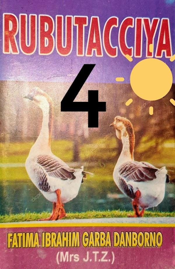 RUBUTACCIYA BOOK 4  CHAPTER 4 BY FATIMA IBRAHIM GARBA DAN BORNO