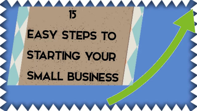 15 Easy Steps to Starting Your Small Business