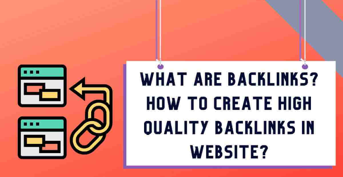 What is Backlinks And How to Create High Quality Backlinks?