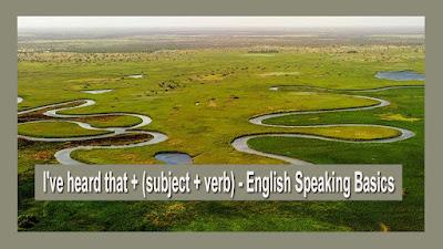 I've heard that + (subject + verb) - English Speaking Basics