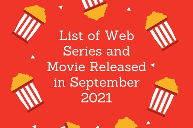 List of Web Series and Movies Released in September 2021