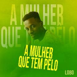 Solo Lobo - A Mulher Que Tem Pelos (2021) [Download]