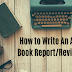 How to Write An A+ Book Report/Review in 6 Easy Steps