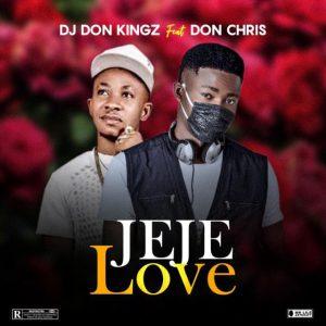 [Music] Dj Don Kingz Ft Don Chris Jeje Love